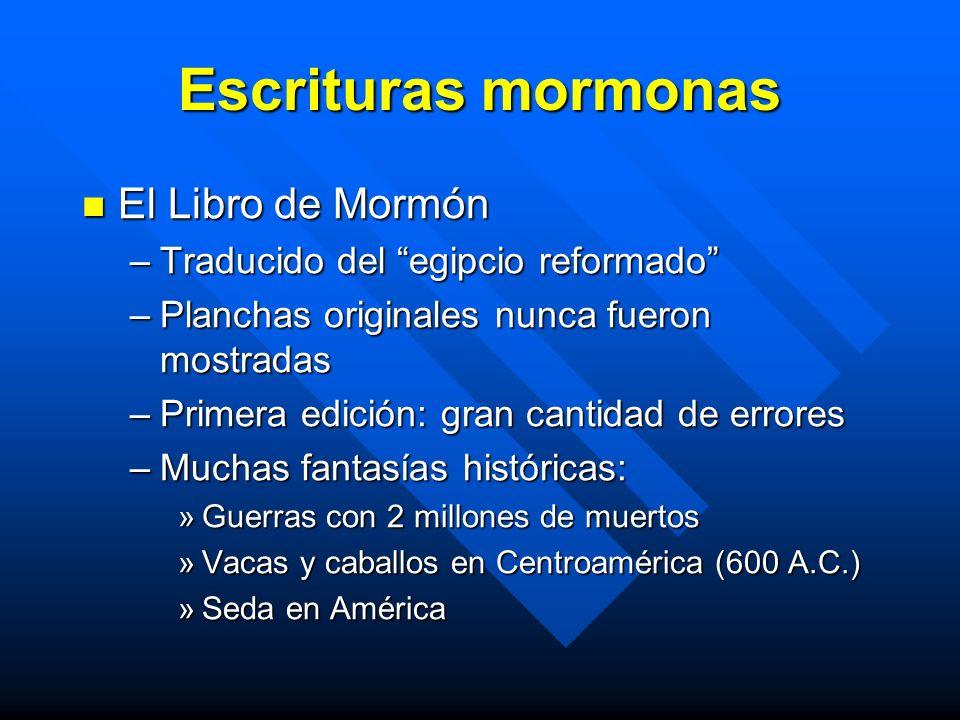 Escrituras mormonas La Perla de Gran Precio La Perla de Gran Precio –Escrito por José Smith –Libros escritos por Moisés y Abraham