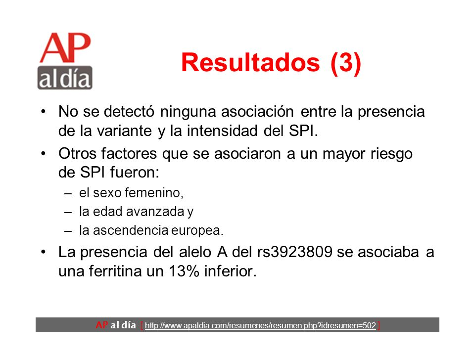 AP al día [ http://www.apaldia.com/resumenes/resumen.php?idresumen=502 ] Resultados (2) La presencia del alelo A del rs3923809 se asoció a una odds ratio de 1,7 (IC95% 1,5-2,0; P<0,001).