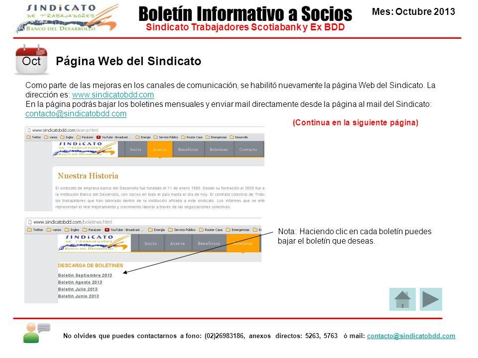Página Web del Sindicato Mes: Octubre 2013 Boletín Informativo a Socios Sindicato Trabajadores Scotiabank y Ex BDD No olvides que puedes contactarnos