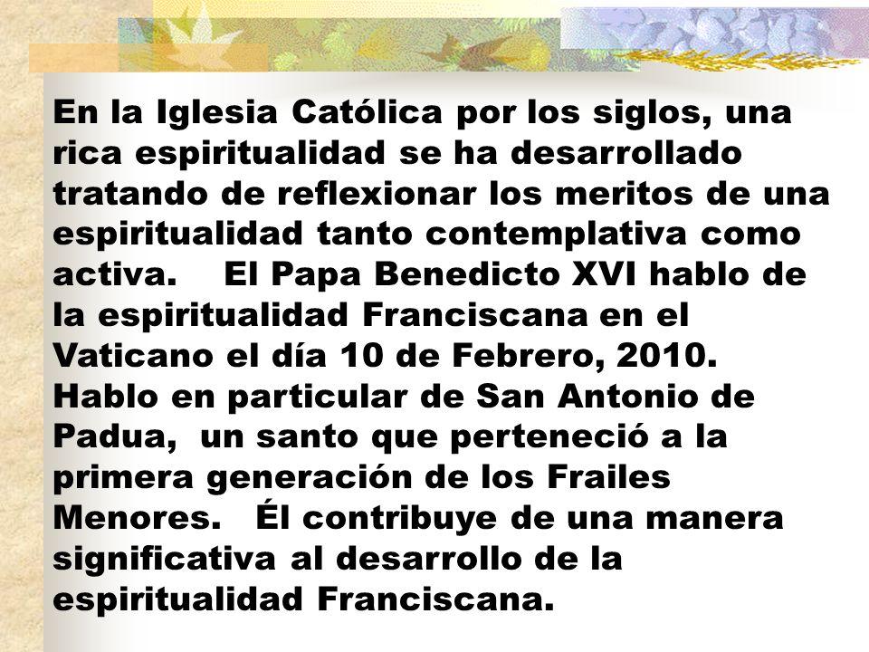 En la Iglesia Católica por los siglos, una rica espiritualidad se ha desarrollado tratando de reflexionar los meritos de una espiritualidad tanto cont
