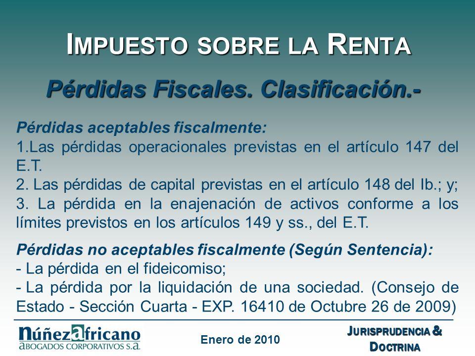 I MPUESTO SOBRE LA R ENTA Pérdidas Fiscales.