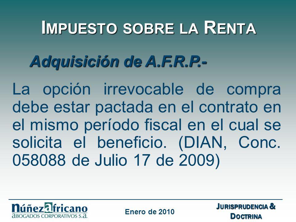 I MPUESTO SOBRE LA R ENTA Adquisición de A.F.R.P.- La opción irrevocable de compra debe estar pactada en el contrato en el mismo período fiscal en el cual se solicita el beneficio.