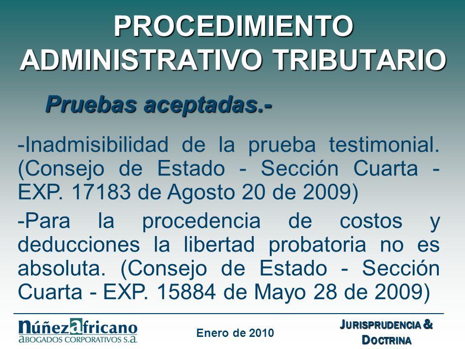 PROCEDIMIENTO ADMINISTRATIVO TRIBUTARIO Pruebas aceptadas.- -Inadmisibilidad de la prueba testimonial.