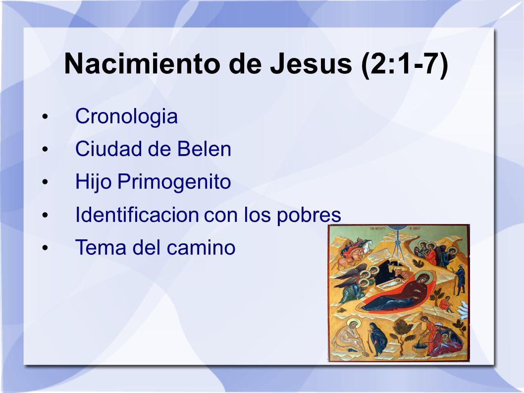Nacimiento de Jesus (2:1-7) Cronologia Ciudad de Belen Hijo Primogenito Identificacion con los pobres Tema del camino
