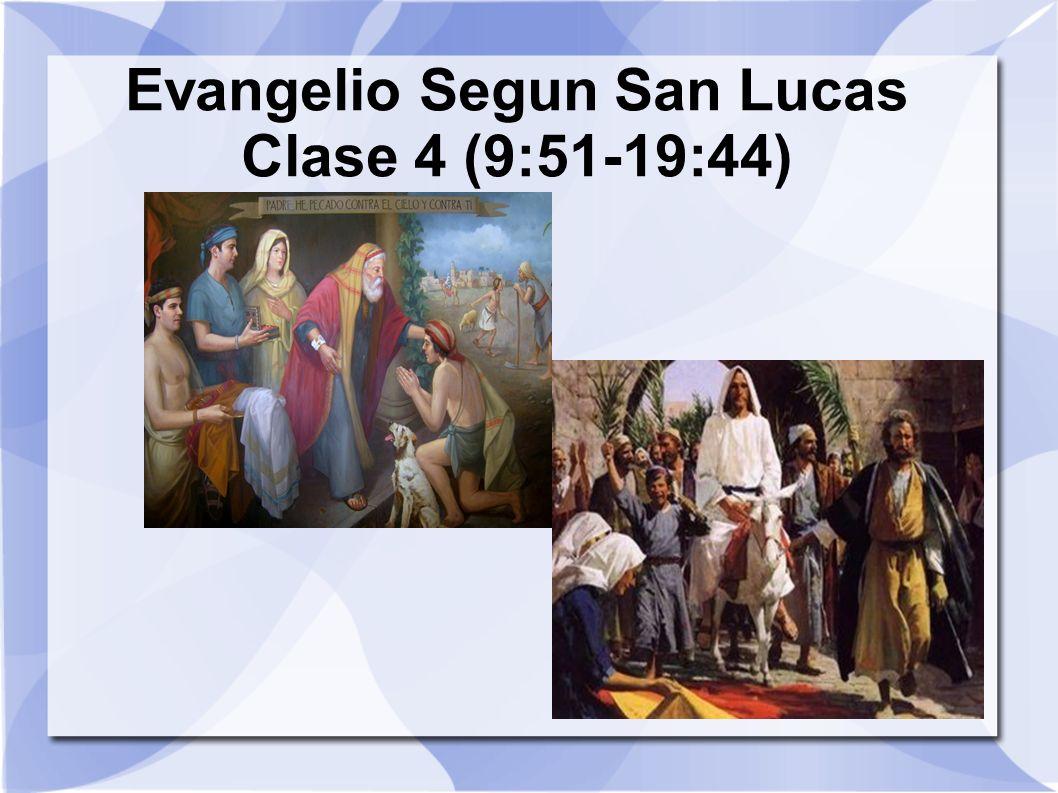 Evangelio Segun San Lucas Clase 4 (9:51-19:44)