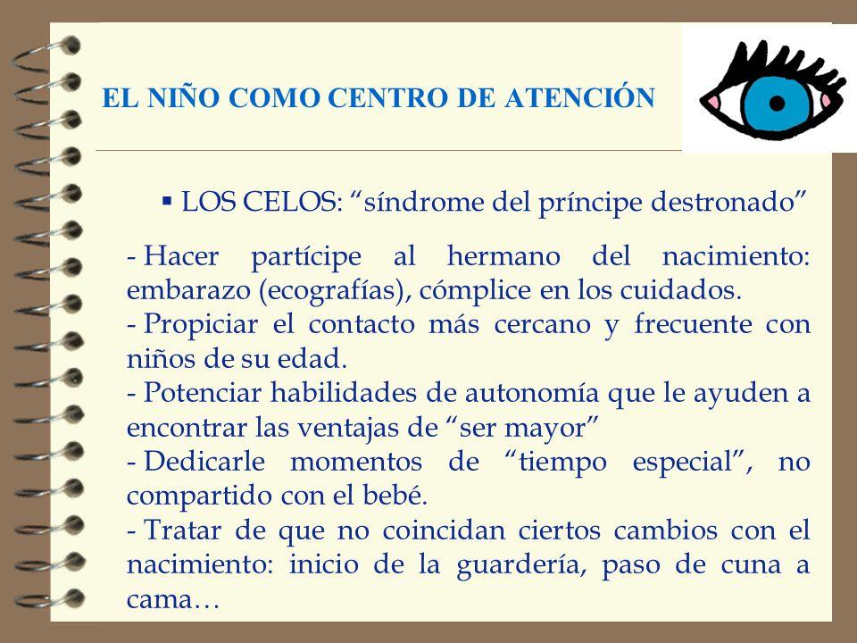 EL NIÑO COMO CENTRO DE ATENCIÓN LOS CELOS: síndrome del príncipe destronado - Hacer partícipe al hermano del nacimiento: embarazo (ecografías), cómpli