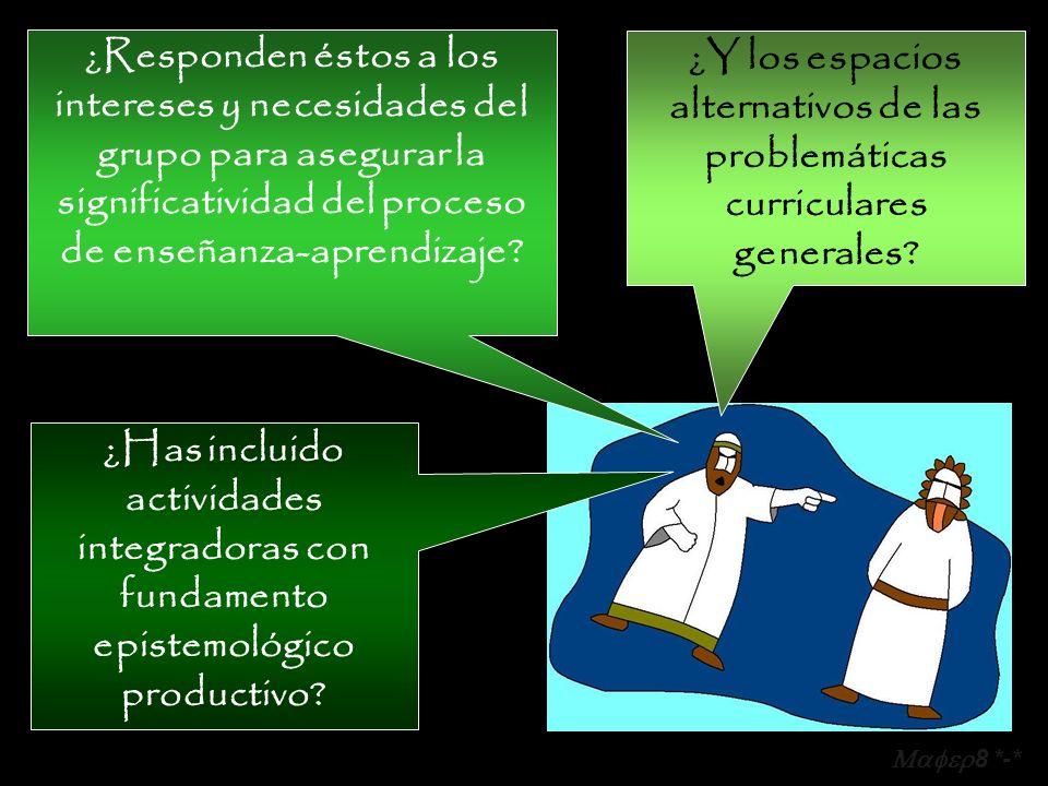 ¿Y los espacios alternativos de las problemáticas curriculares generales.
