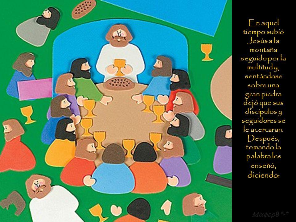 En aquel tiempo subió Jesús a la montaña seguido por la multitud y, sentándose sobre una gran piedra dejó que sus discípulos y seguidores se le acercaran.