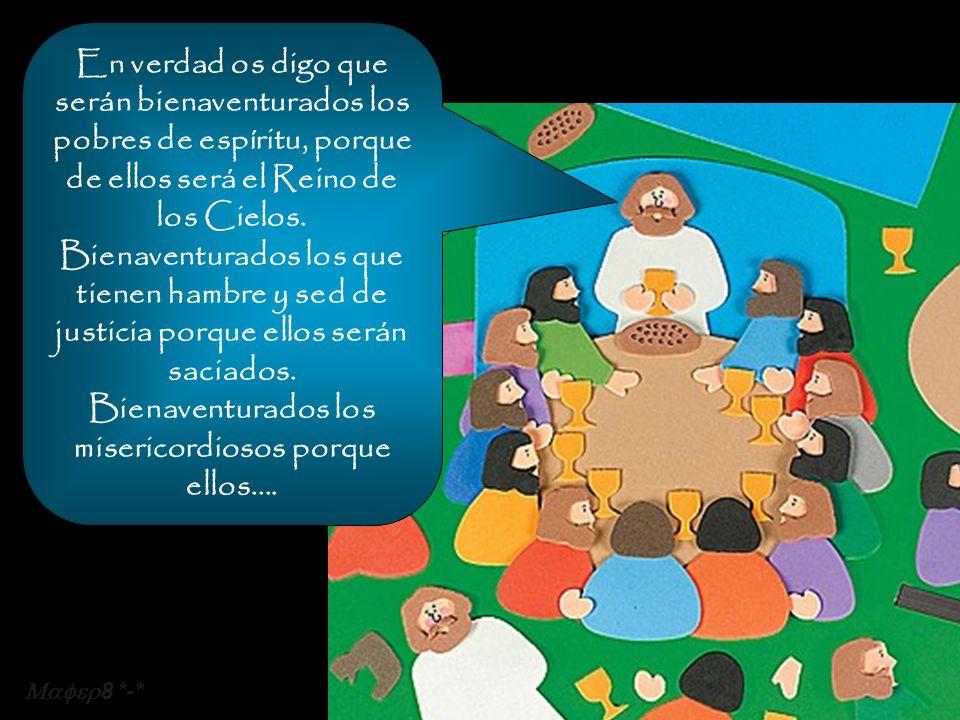En verdad os digo que serán bienaventurados los pobres de espíritu, porque de ellos será el Reino de los Cielos.