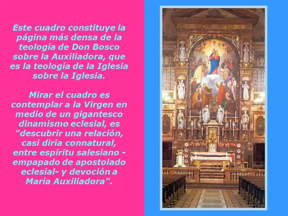 Don Bosco colocó en el altar mayor del Santuario de Turín un grandioso cuadro de siete metros de alto, en cuyo centro está la imagen de María Auxiliad