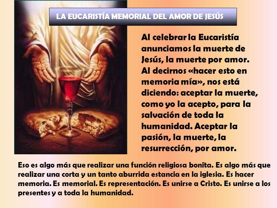 Lo que en el evangelio de Juan es lavatorio de los pies, en los otros tres evangelios es Cena, es Eucaristía. La Eucaristía es amor. Es señal o sacram