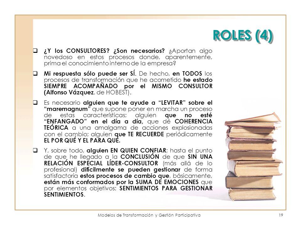 Modelos de Transformación y Gestión Participativa19 ROLES (4) ¿Y los CONSULTORES.