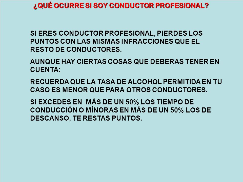 ¿QUÉ OCURRE SI SOY CONDUCTOR PROFESIONAL.