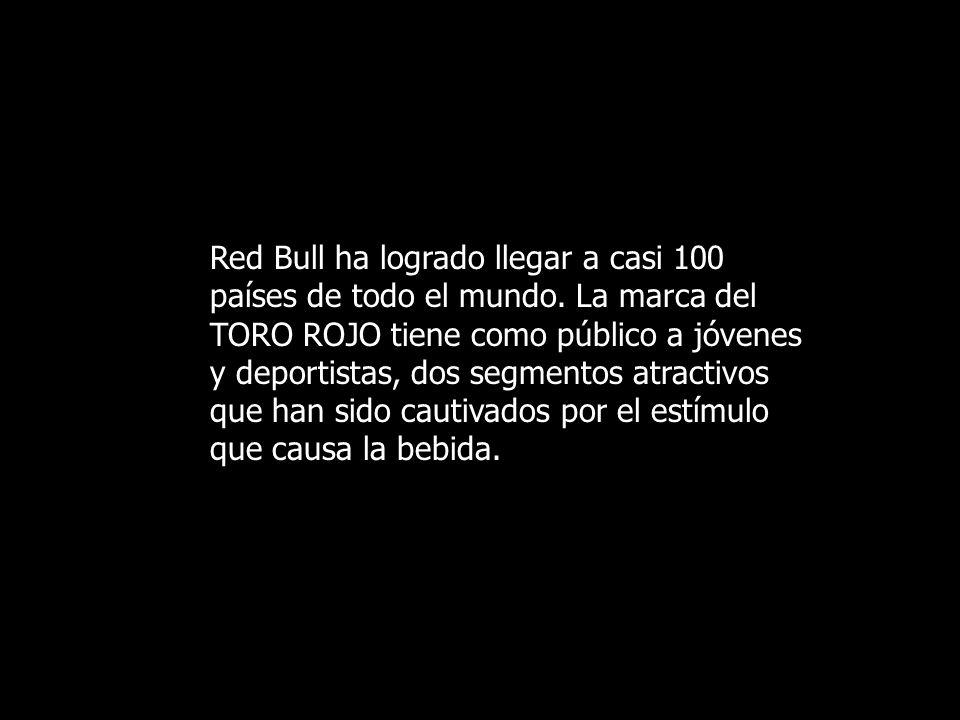 Red Bull ha logrado llegar a casi 100 países de todo el mundo. La marca del TORO ROJO tiene como público a jóvenes y deportistas, dos segmentos atract