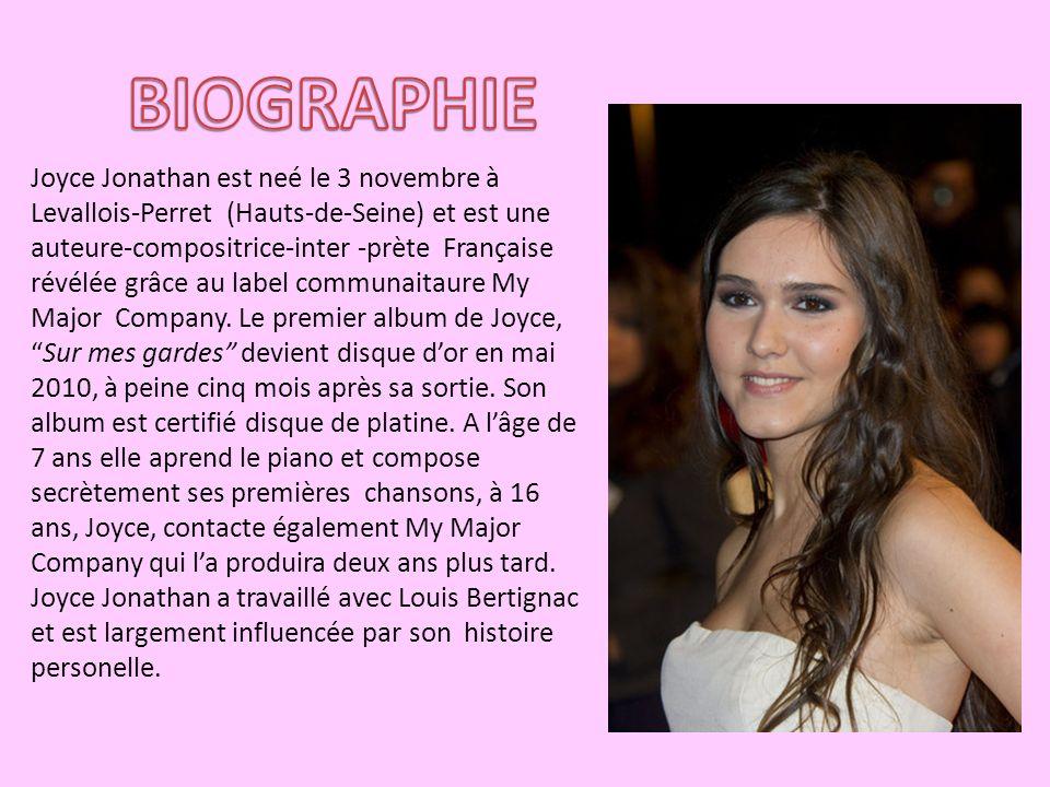 Joyce Jonathan est neé le 3 novembre à Levallois-Perret (Hauts-de-Seine) et est une auteure-compositrice-inter -prète Française révélée grâce au label