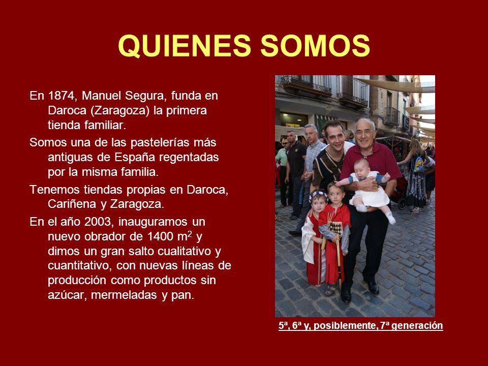 QUIENES SOMOS En 1874, Manuel Segura, funda en Daroca (Zaragoza) la primera tienda familiar.