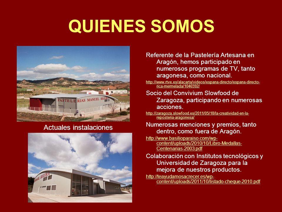 QUIENES SOMOS Referente de la Pastelería Artesana en Aragón, hemos participado en numerosos programas de TV, tanto aragonesa, como nacional.