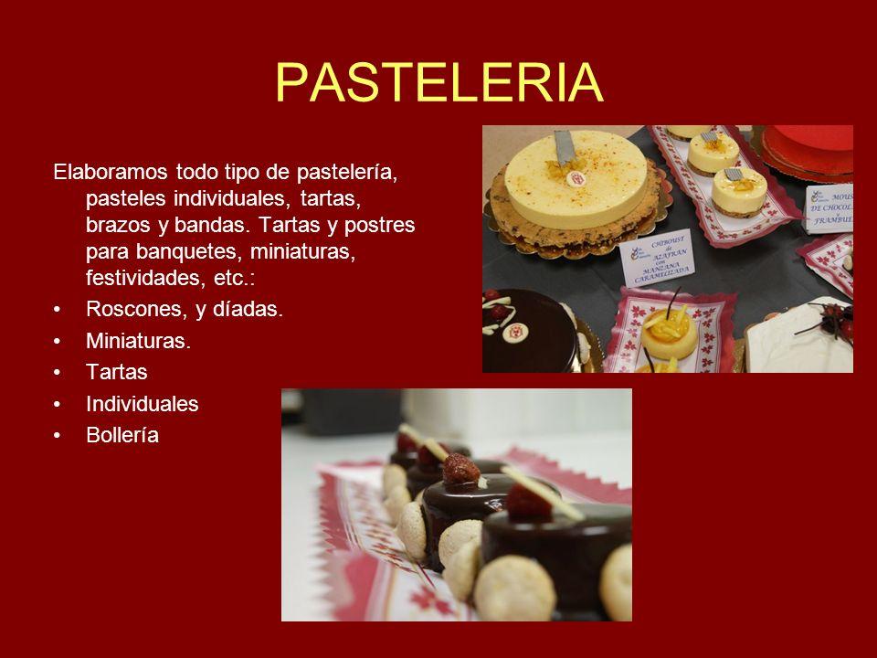 PASTELERIA Elaboramos todo tipo de pastelería, pasteles individuales, tartas, brazos y bandas.