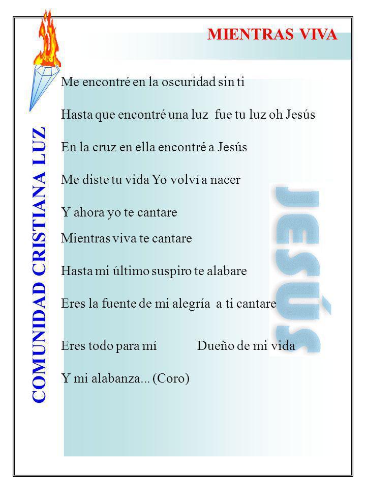 COMUNIDAD CRISTIANA LUZ Me encontré en la oscuridad sin ti Hasta que encontré una luz fue tu luz oh Jesús En la cruz en ella encontré a Jesús Me diste