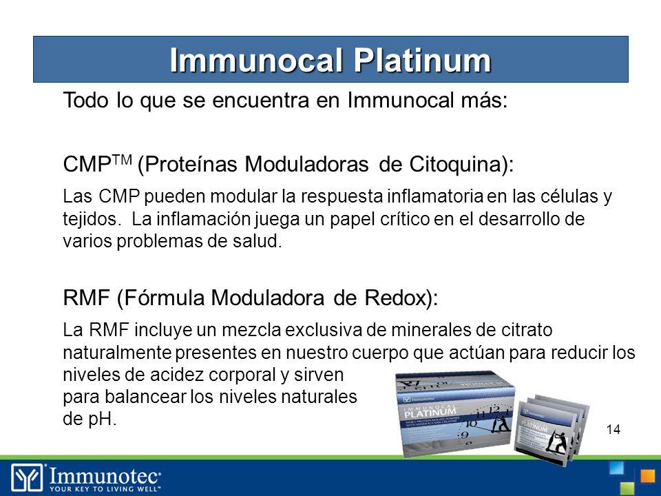 14 Todo lo que se encuentra en Immunocal más: CMP TM (Proteínas Moduladoras de Citoquina): Las CMP pueden modular la respuesta inflamatoria en las células y tejidos.