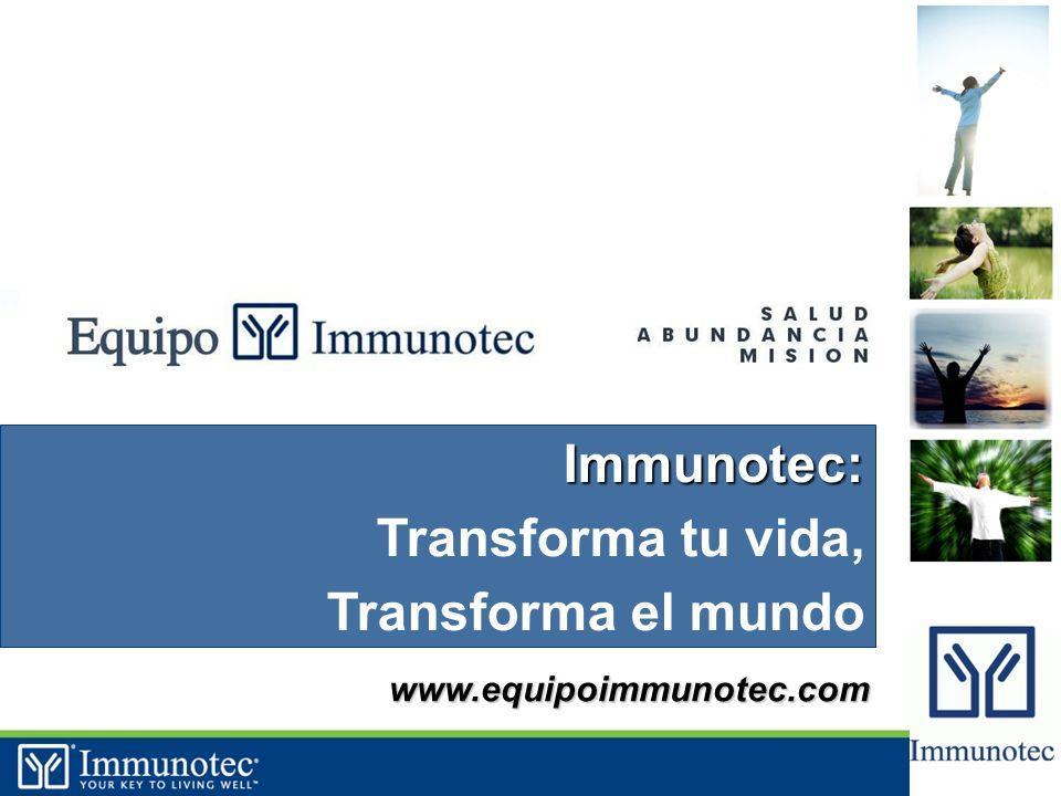 2 www.equipoimmunotec.com Immunotec: Transforma tu vida, Transforma el mundo