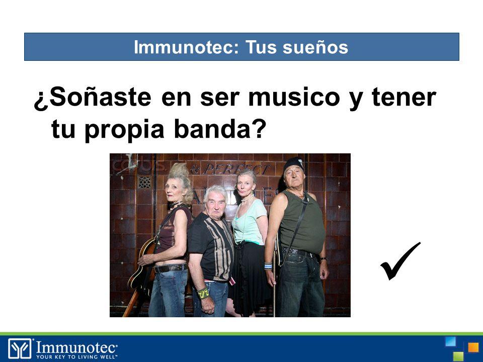 ¿Soñaste en ser musico y tener tu propia banda Immunotec: Tus sueños