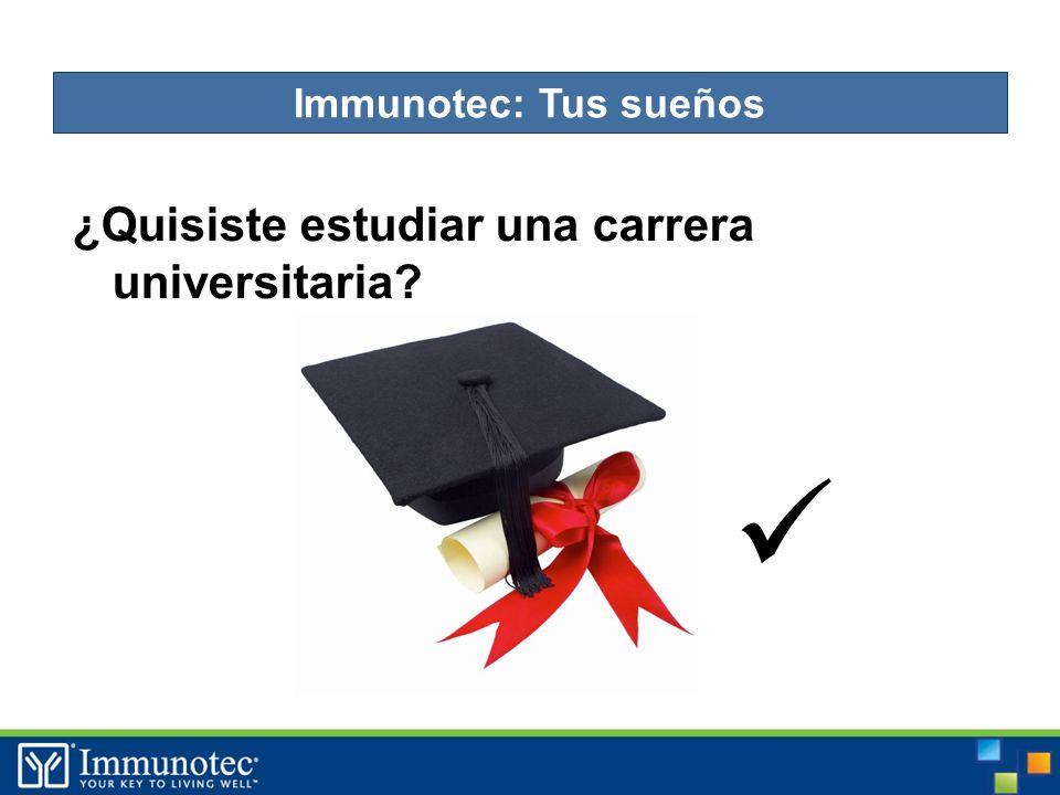 ¿Quisiste estudiar una carrera universitaria Immunotec: Tus sueños