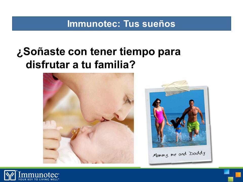 ¿Soñaste con tener tiempo para disfrutar a tu familia Immunotec: Tus sueños
