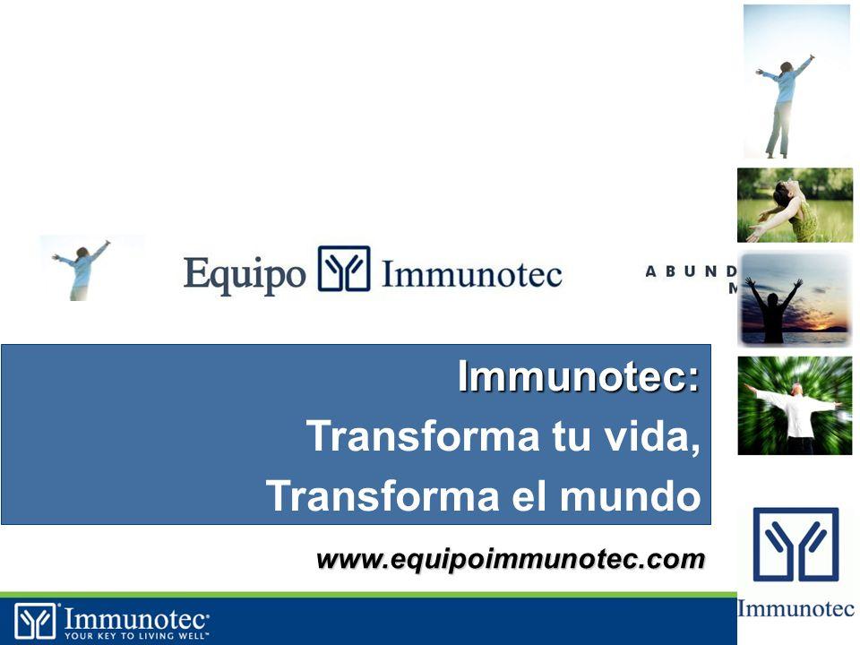 41 www.equipoimmunotec.com Immunotec: Transforma tu vida, Transforma el mundo