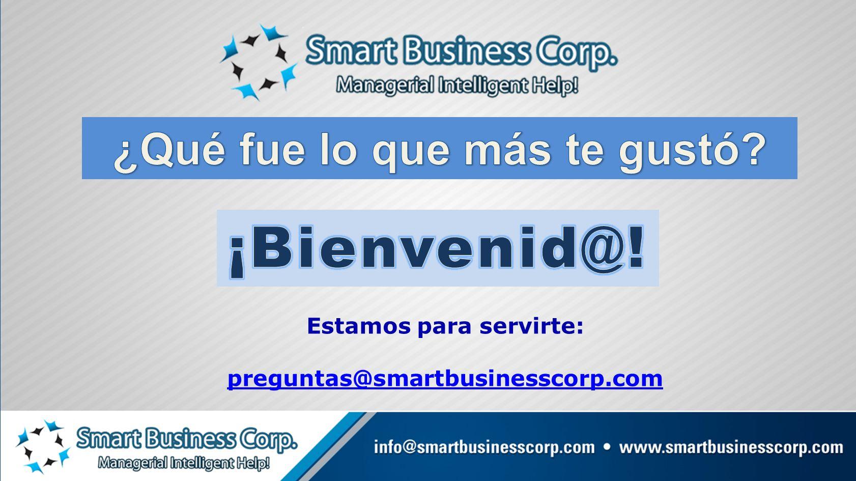 Estamos para servirte: preguntas@smartbusinesscorp.com