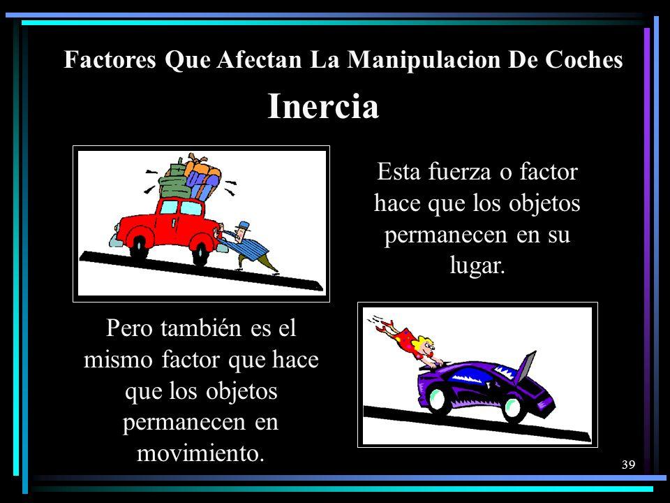 38 Factores Que Afectan La Manipulación De Coches Energía Cinética Inercia Gravedad Fuerza Centrífuga
