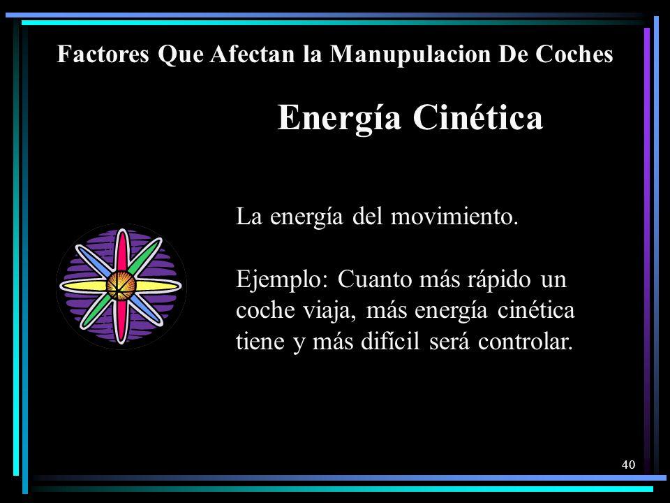 39 Factores Que Afectan La Manipulacion De Coches Inercia Pero también es el mismo factor que hace que los objetos permanecen en movimiento. Esta fuer