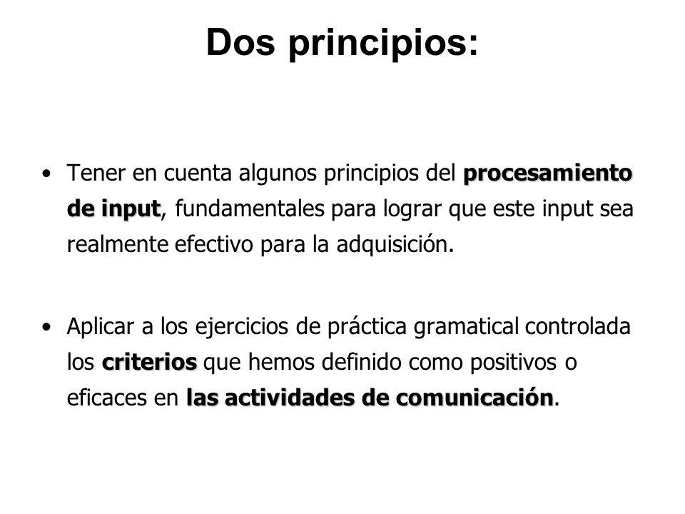 Dos principios: procesamiento de inputTener en cuenta algunos principios del procesamiento de input, fundamentales para lograr que este input sea real