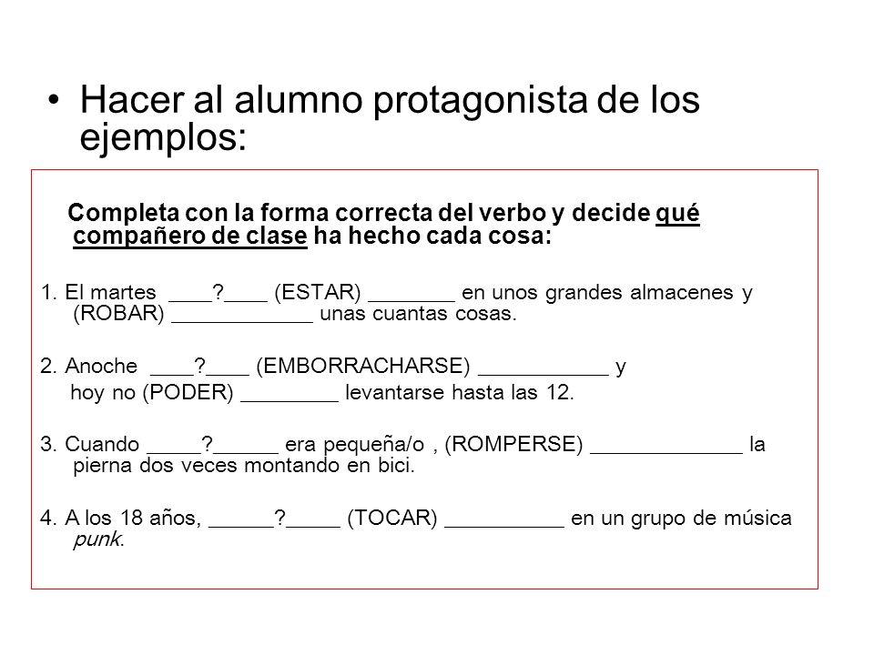 Completa con la forma correcta del verbo y decide qué compañero de clase ha hecho cada cosa: 1. El martes ____?____ (ESTAR) ________ en unos grandes a