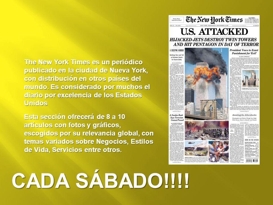 The New York Times es un periódico publicado en la ciudad de Nueva York, con distribución en otros países del mundo. Es considerado por muchos el diar