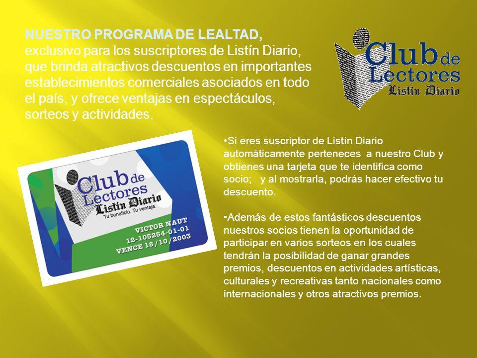 Si eres suscriptor de Listín Diario automáticamente perteneces a nuestro Club y obtienes una tarjeta que te identifica como socio; y al mostrarla, pod