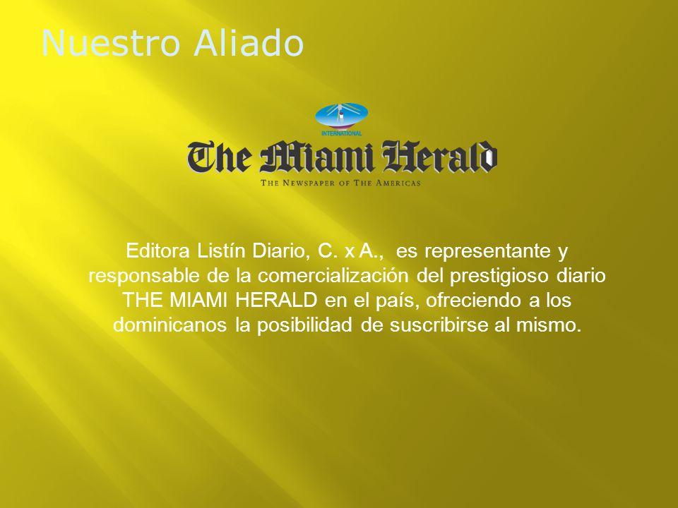 Nuestro Aliado Editora Listín Diario, C. x A., es representante y responsable de la comercialización del prestigioso diario THE MIAMI HERALD en el paí