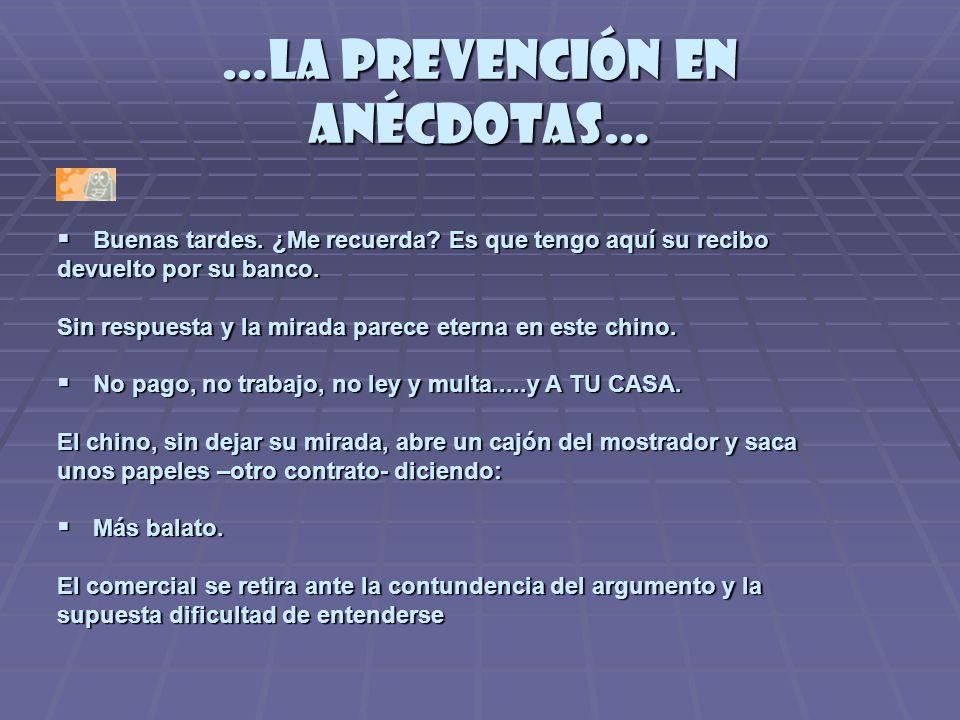 …la prevención en anécdotas… Buenas tardes.¿Me recuerda.
