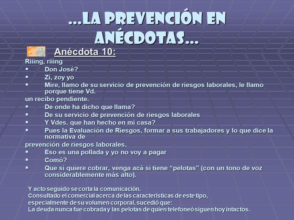 …la prevención en anécdotas… Anécdota 10: Anécdota 10: Riiing, riiing Don José.