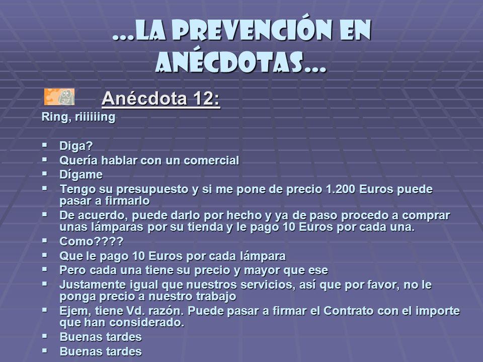 …la prevención en anécdotas… Anécdota 12: Ring, riiiiiing Diga.