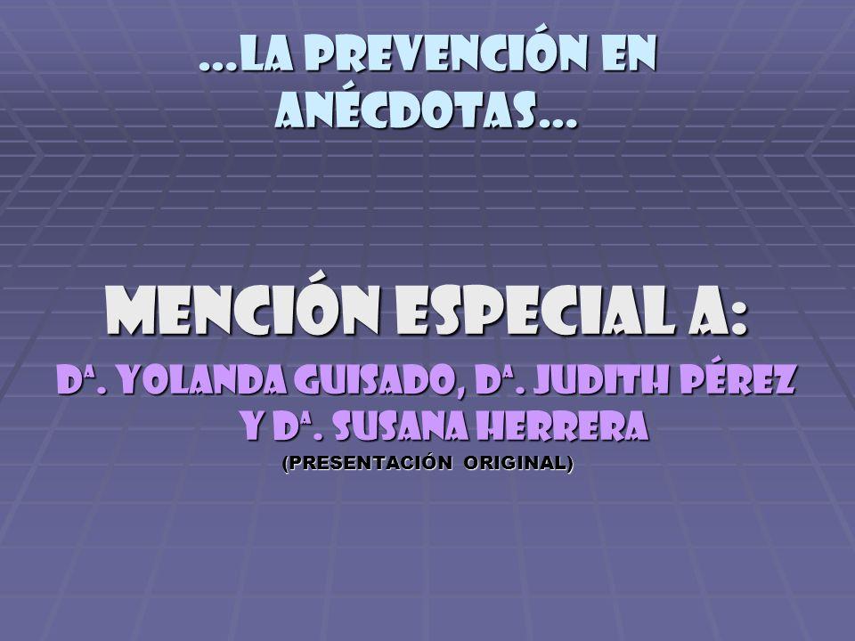 Mención especial a: Dª.Yolanda guisado, Dª. Judith pérez y Dª.