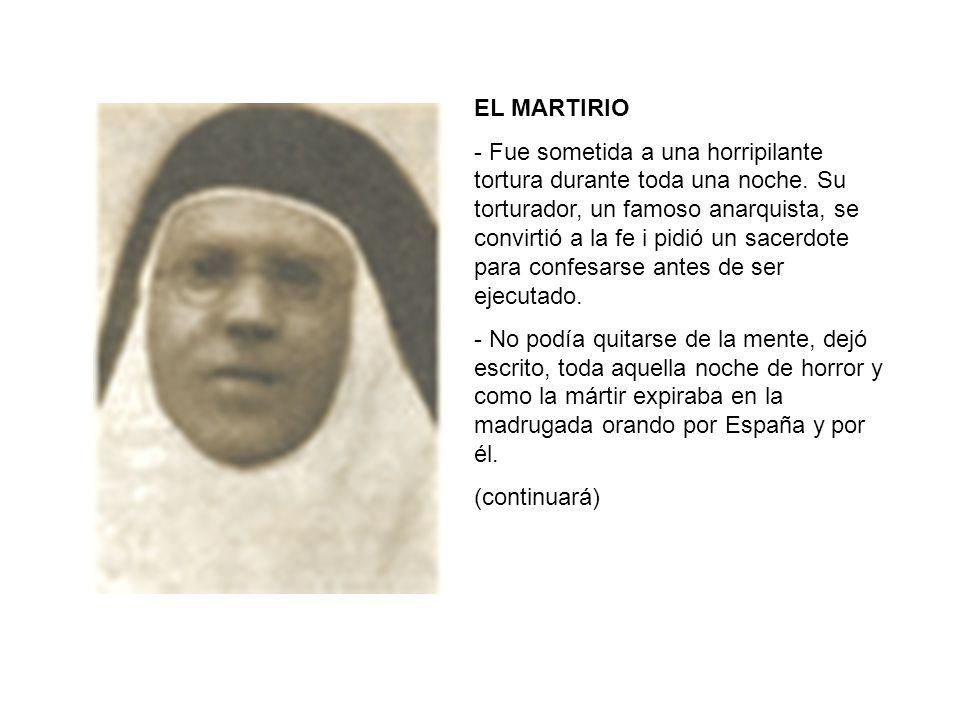 EL MARTIRIO - Fue sometida a una horripilante tortura durante toda una noche. Su torturador, un famoso anarquista, se convirtió a la fe i pidió un sac