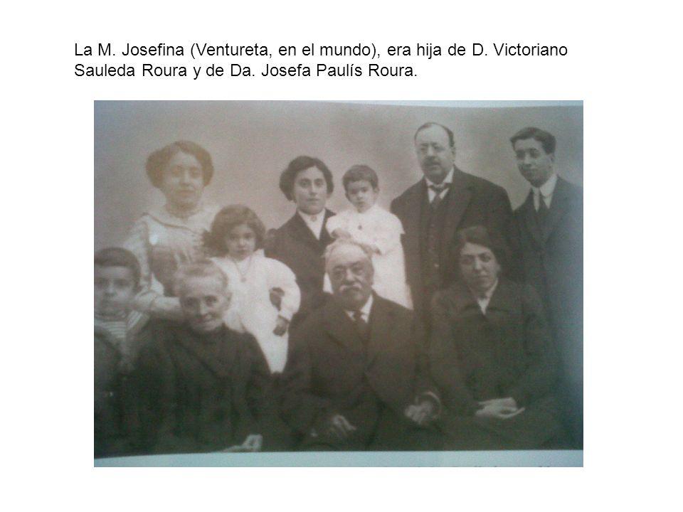 La M. Josefina (Ventureta, en el mundo), era hija de D. Victoriano Sauleda Roura y de Da. Josefa Paulís Roura.