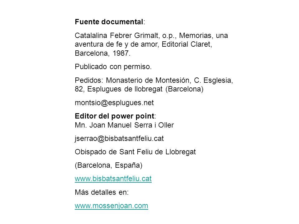 Fuente documental: Catalalina Febrer Grimalt, o.p., Memorias, una aventura de fe y de amor, Editorial Claret, Barcelona, 1987. Publicado con permiso.