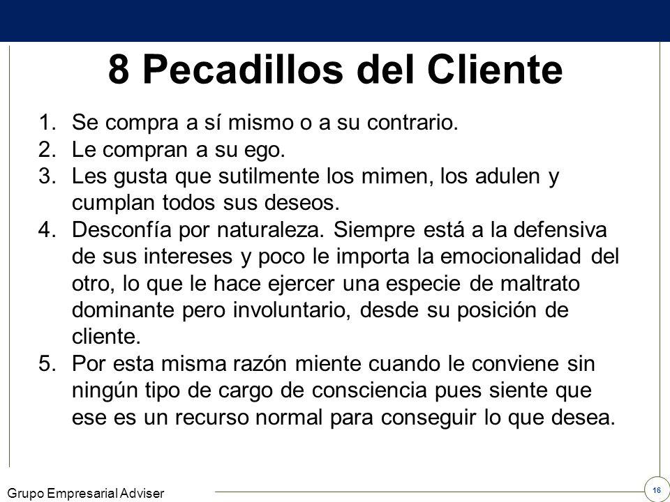 15 Grupo Empresarial Adviser Los 7 elementos de comunicación con el cliente 1.Lo que se quiere decir 2.Lo que se dice 3.Lo que se oye 4.Lo que se escu