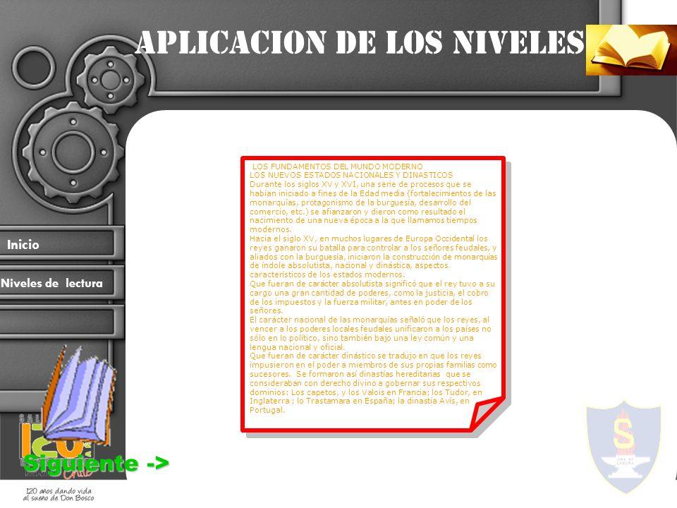 Aplicacion de los niveles Inicio Niveles de lectura LOS FUNDAMENTOS DEL MUNDO MODERNO LOS NUEVOS ESTADOS NACIONALES Y DINASTICOS Durante los siglos XV