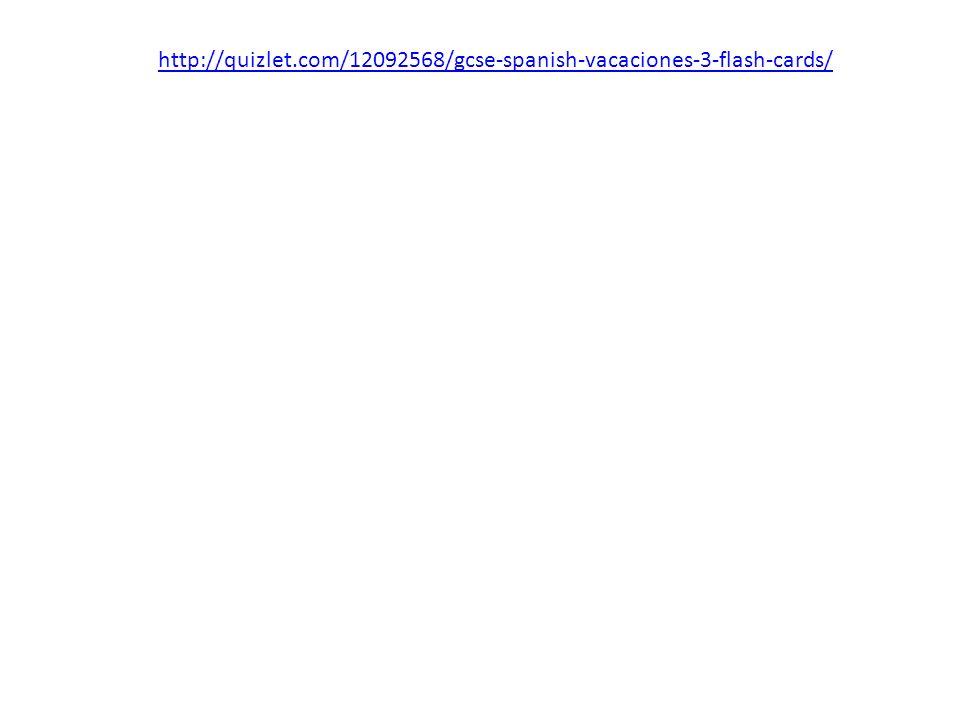 http://quizlet.com/12092568/gcse-spanish-vacaciones-3-flash-cards/