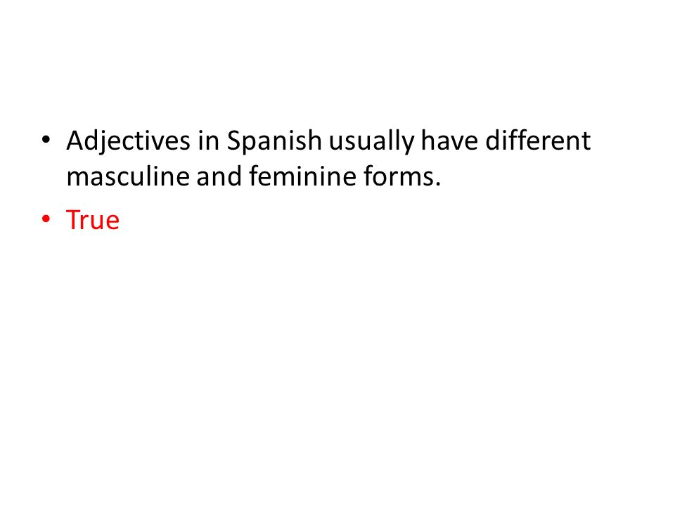 The adjective inteligente is both masculine and feminine. True