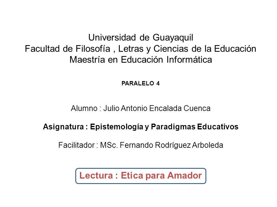 Universidad de Guayaquil Facultad de Filosofía, Letras y Ciencias de la Educación Maestría en Educación Informática PARALELO 4 Alumno : Julio Antonio