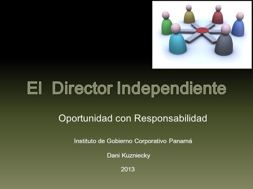 Oportunidad con Responsabilidad Instituto de Gobierno Corporativo Panamá 2013 Dani Kuzniecky